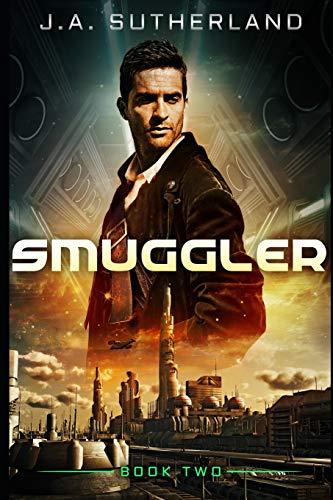 Smuggler (Spacer, Smuggler, Pirate, Spy, Band 2)