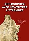 Philosopher avec les oeuvres littéraires