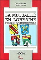 La mutualité en Lorraine. Etude d'un patrimoine historique