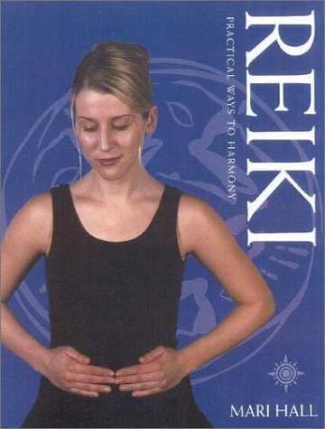 Reiki: Practical Ways to Harmony por Mari Hall