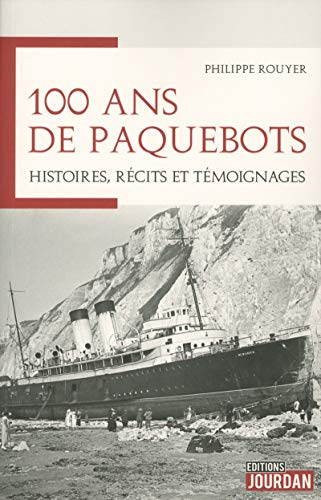 100 ans de paquebots - Histoires, récits et témoignages