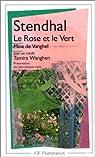 La rose et le vert mina de vanghel suivi de tamira wanghen et autres fragments inédits par Stendhal
