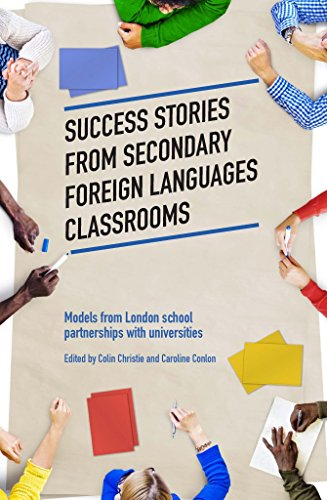 Success Stories from Secondary Foreign Languages Classrooms: Models from London school partnerships with universities