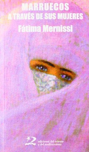 Marruecos A Través De Sus Mujeres (Sociedades del Oriente y Mediterráneo) por Fatima Mernissi
