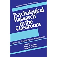 Psychological Research in the Classroom: Issues for Educators and Researchers
