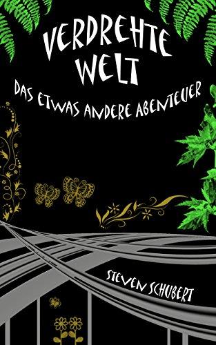Buchseite und Rezensionen zu 'Verdrehte Welt - Das etwas andere Abenteuer' von Steven Schubert