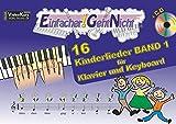Einfacher!-Geht-Nicht: 16 Kinderlieder BAND 1 – für Klavier und Keyboard mit CD: Das besondere Notenheft für Anfänger
