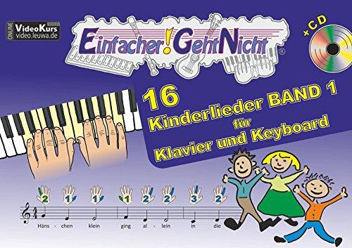 Einfacher!-Geht-Nicht: 16 Kinderlieder BAND 1 - für Klavier und Keyboard mit CD: Das besondere Notenheft für Anfänger