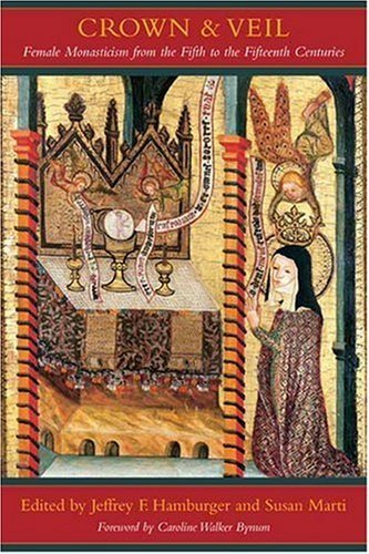 crown-and-veil-female-monasticism-from-the-fifth-to-the-fifteenth-centuries-2008-05-20