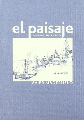 El paisaje : génesis de un concepto por Javier Maderuelo