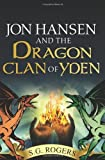 Jon Hansen and the Dragon Clan of Yden by S G Rogers (2010-04-27)