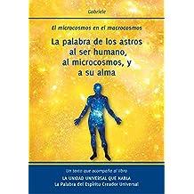 La palabra de los astros al ser humano, al microcosmos, y a su alma: El microcosmos en el macrocosmos