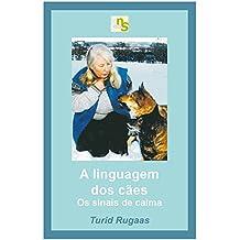 A linguagem dos cães: os sinais de calma (Portuguese Edition)