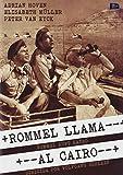 Rommel Llama Al Cairo - Rommel Ruft Kairo - Wolfgang Schleif - Adrian Hoven y Elisabeth Muller.