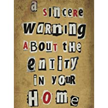 A Sincere Warning About The Entity In Your Home (A Short Story)