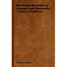 The Herbal Remedies of Culpeper and Simmonite - Nature's Medicine