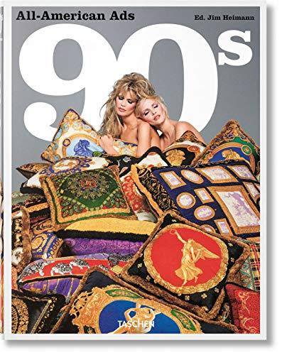 All American Ads of the 90s. Ediz. inglese, francese e tedesca