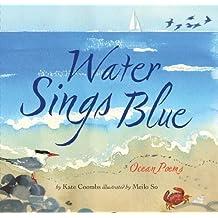 Water Sings Blue by Kate Coombs (2012-03-14)