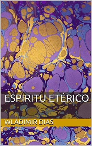 ESPIRITU ETÉRICO por Wladimir Dias