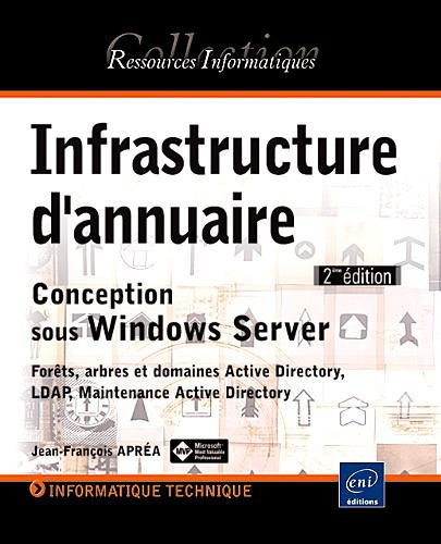 Infrastructure d'annuaire - Conception sous Windows Server [2ième édition]
