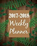 2017-2018 Weekly Planner: August 2017 to July 2018: Volume 2 (Academic Planner)