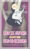 Rock Stars Don't Like Big Knickers by Nikki Ashton