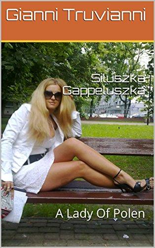 Siluszka Gappeluszka: A Lady Of Polen (Norwegian Edition)