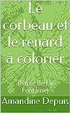 Le corbeau et le renard à colorier: (Fable de La Fontaine) (French Edition)