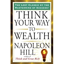 Think Your Way to Wealth (Tarcher Success Classics) by Napoleon Hill (2011-08-04)