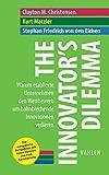 The Innovator's Dilemma: Warum etablierte Unternehmen den Wettbewerb um bahnbrechende Innovationen verlieren (Business Essentials)
