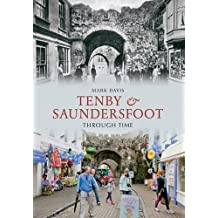 Tenby & Saundersfoot Through Time by Mark Davis (3-Apr-2012) Spiral-bound