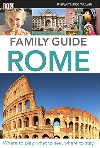 DK Eyewitness Travel Family Guide. Rome (DK Eyewitness Travel Guide)