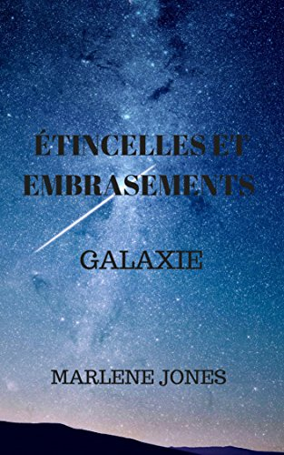 Étincelles et embrasement: Galaxie par Marlene A.Jones