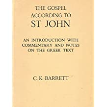 THE GOSPEL ACCORDING TO ST JOHN, an introduction with commentary and notes on the Greek text