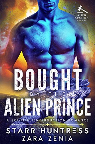 Bought By The Alien Prince: A Sci-Fi Alien Abduction Romance (Alien Auction House Book 2) (English Edition)