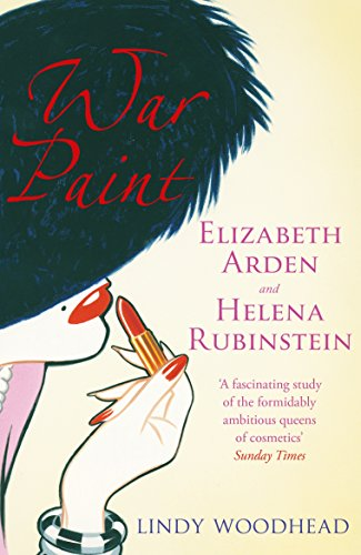 war-paint-elizabeth-arden-and-helena-rubinstein-their-lives-their-times-their-rivalry-english-editio