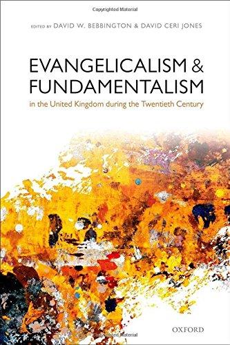 Evangelicalism and Fundamentalism in the United Kingdom during the Twentieth Century