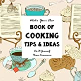 DIY - Cooking Tips and Ideas - Make Your Own Book: Do-It-Yourself Home Economics: Volume 6 (Notebooks for Creative People)