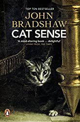 Cat Sense: The Feline Enigma Revealed by John Bradshaw (2014-08-07)