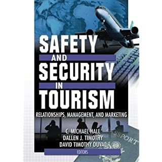 Safety and Security in Tourism: Relationships, Management, and Marketing (Journal of Travel & Tourism Marketing Monographic Separates)