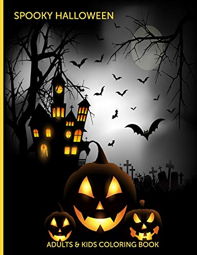 Spooky Halloween Adults & Kids Coloring Book: Fun, Easy and Relaxing Pages - Relaxation and De-Stress; Relief Activity Sheets; Images To Inspire Creativity & Reduce Stress; Color Therapy