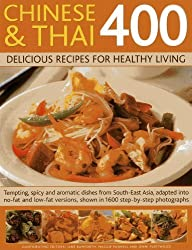 Chinese and Thai 400: Delicious Recipes for Healthy Living: Tempting, Spicy And Aromatic Dishes From South-East Asia, Adapted Into No-Fat And Low-Fat Versions, Shown In 1600 Step-By-Step Photographs by Bamforth, Jane, Fleetwood, Jenni, Pannell, Maggie (2014) Paperback