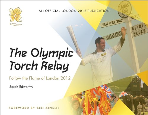 The Olympic Torch Relay: Follow the Flame of London 2012