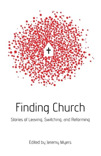 Finding Church: Stories of Leaving, Switching, and Reforming