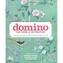 Domino: The Book of Decorating: A Room-by-Room Guide to Creating a Home That Makes You Happy (2008-10-14)