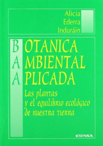 Botánica ambiental aplicada: las plantas y el equilibrio ecológico de nuestra tierra (Libros de biología)