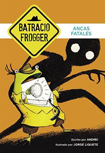 Ancas fatales (Un caso de Batracio Frogger 2) par Andrei/Jorge Liquete