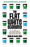 The Flat White Economy: How the Digital Economy is Transforming London and Other Cities of the Future