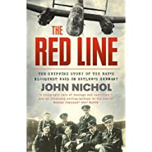 By John Nichol - The Red Line: The Gripping Story of the RAF's Bloodiest Raid on Hitler's Germany