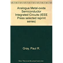 Analogue Metal-oxide Semiconductor Integrated Circuits (IEEE Press selected reprint series)
